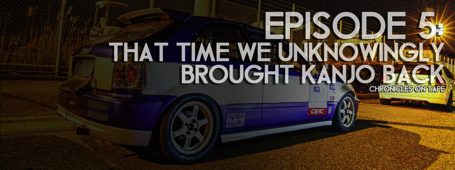 Chronicles On Tape Podcast Episode 5: That Time We Unknowingly Brought Kanjo Back…