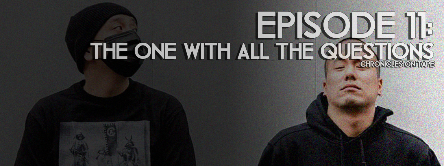 Chronicles On Tape Podcast Episode 11: The One With All The Questions…