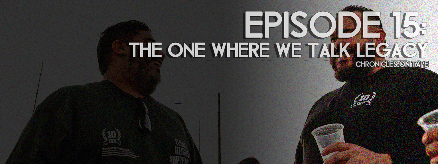 Chronicles On Tape Podcast Episode 15: The One Where We Talk Legacy…