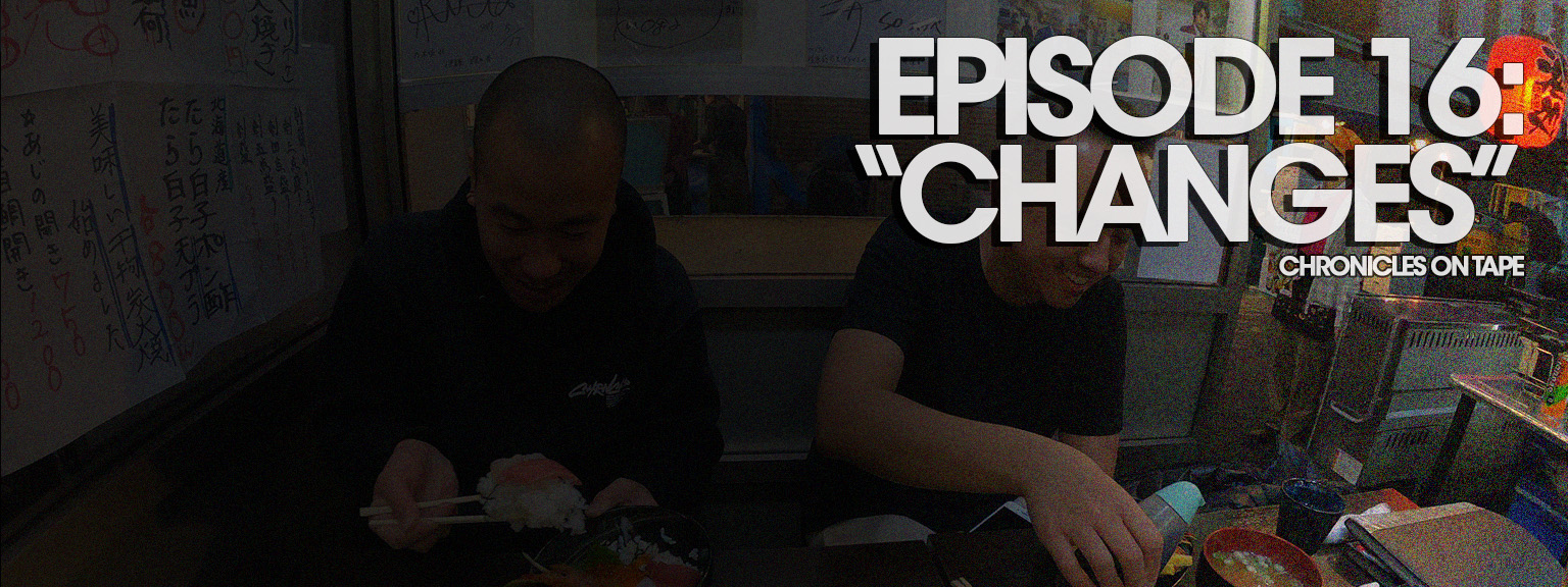 "Chronicles On Tape Podcast Episode 16: ""Changes"""